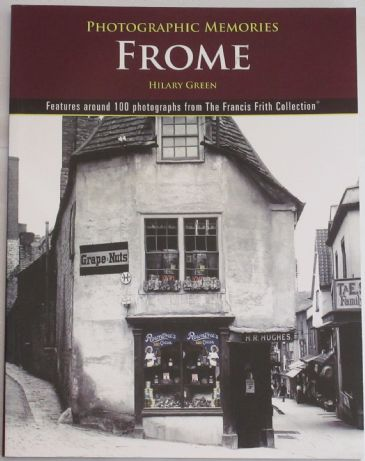Frome - Photographic Memories, by Hilary Green